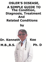 Osler's Disease, A Simple Guide To The Condition, Diagnosis, Treatment And Related Conditions