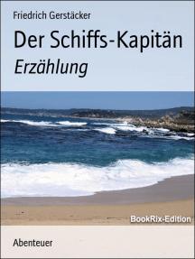 Der Schiffs-Kapitän: Erzählung