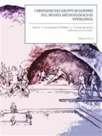 I restauri dei gruppi scultorei del Museo Archeologico di Sperlonga. Studi su ''L'accecamento di Polifemo'' e ''L'assalto del mostro Scilla''