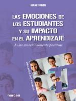 Las emociones de los estudiantes y su impacto en el aprendizaje: Aulas emocionalmente positivas
