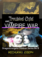 Troubled Child and the Vampire War (Dragons Angels Children Series Book 5)