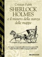 Sherlock Holmes e il mistero della stanza delle mappe