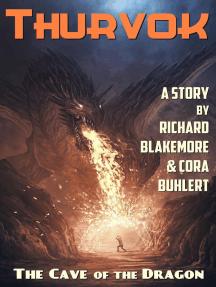 The Cave of the Dragon: Thurvok, #6