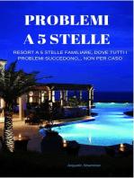 PROBLEMI A 5 STELLE, Resort a 5 stelle familiare, dove tutti i problemi non sono per caso