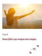 Vivere felici e per sempre non è utopia