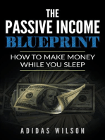 The Passive Income BluePrint - How To Make Money While You Sleep