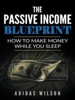 The Passive Income BluePrint - How To Make Money While You Sleep