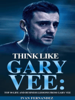 Think Like Gary Vee: Top 30 Life and Business Lesson from Gary Vee