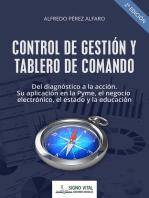 Control de gestión y tablero de comando: Del diagnóstico a la acción. Sy aplicación en la Pyme, el negocio electrónico, el estado y la educación