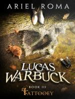 Lucas Warbuck, Tattooey, Book 3