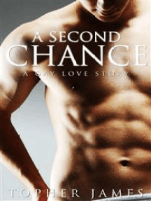 A Second Chance: A Gay Love Story