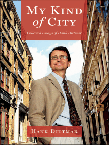 My Kind of City: Collected Essays of Hank Dittmar