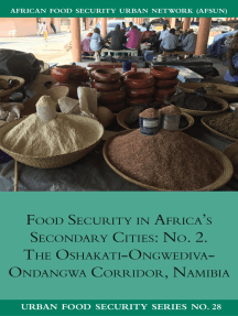 Food Security in Africa's Secondary Cities: No: The Oshakati-Ongwediva-Ondangwa Corridor, Namibia