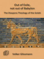 Out of Exile, not out of Babylon