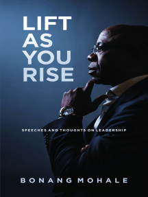 Lift As You Rise: Speeches and Thoughts on Leadership
