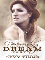 Neverending Dream - Part 5