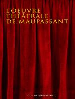 L'oeuvre théâtrale de Maupassant