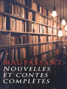 Maupassant: Nouvelles et contes complètes