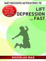 1607 Decisive Activators to Lift Depression ... Fast