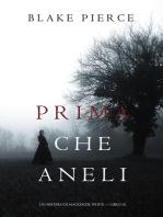 Prima Che Aneli (Un Mistero di Mackenzie White — Libro 10)