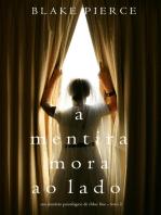 A mentira mora ao lado (Um mistério psicológico de Chloe Fine – Livro 2)