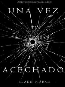 Una Vez Acechado (Un Misterio de Riley Paige—Libro 9)