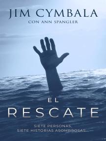 El rescate: Siete personas, siete historias asombrosas