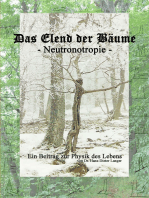 Das Elend der Bäume - Neutronotropie: Ein Beitrag zur Physik des Lebens