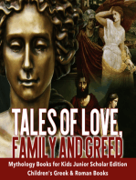 Tales of Love, Family and Greed | Mythology Books for Kids Junior Scholars Edition | Children's Greek & Roman Books