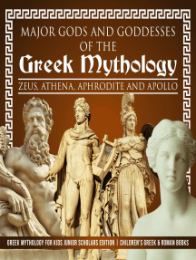 Major Gods and Goddesses of the Greek Mythology : Zeus, Athena, Aphrodite and Apollo | Greek Mythology for Kids Junior Scholars Edition | Children's Greek & Roman Books