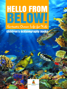 Hello from Below! : Fantastic Ocean Life for Kids   Children's Oceanography Books