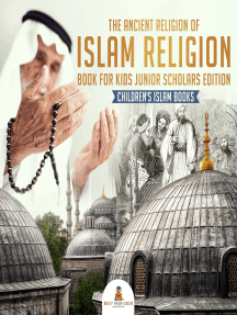 The Ancient Religion of Islam Religion Book for Kids Junior Scholars Edition | Children's Islam Books