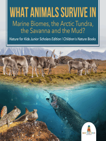 What Animals Survive in Marine Biomes, the Arctic Tundra, the Savanna and the Mud?| Nature for Kids Junior Scholars Edition | Children's Nature Books