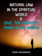 Natural Law in the Spiritual World & Love, the Greatest Thing in the World