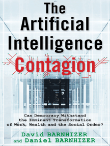 The Artificial Intelligence Contagion: Can Democracy Withstand the Imminent Transformation of Work, Wealth and the Social Order?