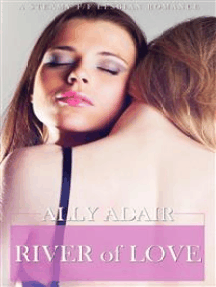 River of Love: A Steamy F/F Lesbian Romance