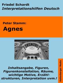 Agnes (Peter Stamm) - Lektürehilfe und Interpretationshilfe. Interpretationen und Vorbereitungen für den Deutschunterricht.
