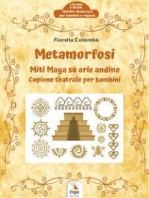 Metamorfosi: Miti Maya su arie andine
