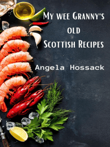 My Wee Granny's Old Scottish Recipes: My Wee Granny's Scottish Recipes, #1