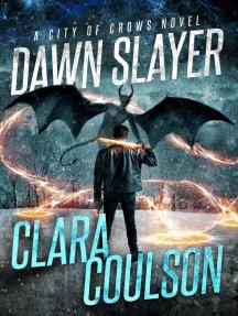 Dawn Slayer: City of Crows, #7