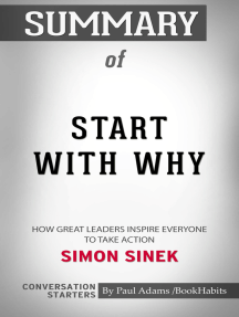 Summary of Start with Why: How Great Leaders Inspire Everyone to Take Action by Simon Sinek | Conversation Starters