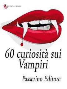 60 curiosità sui vampiri