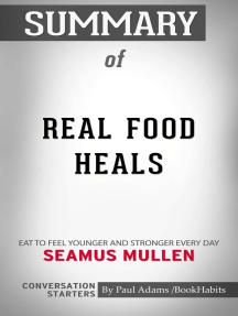 Summary of Real Food Heals: Eat to Feel Younger and Stronger Every Day | Conversation Starters