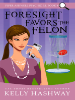 Foresight Favors the Felon (Piper Ashwell Psychic P.I. book 4)