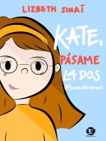 Kate, pásame la dos