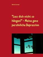 """""""Lass dich nicht so hängen"""" - meine ganz persönliche Depression"""