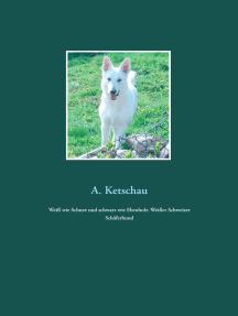 Weiß wie Schnee und schwarz wie Ebenholz: Weißer Schweizer Schäferhund