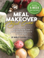 Meal Makeover Boot Camp: How to Stop Dieting, Create Healthy Meal Plans, and Learn to Love Eating Again