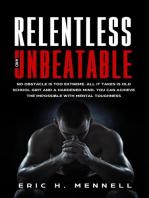Relentless and Unbeatable
