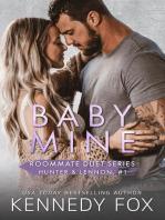 Baby Mine (Hunter & Lennon, #1): Roommate Duet Series, #1